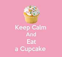Keep Calm & Eat a Cupcake ( Pink Greeting Card & Postcard ) by PopCultFanatics