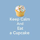 Keep Calm &amp; Eat a Cupcake ( Baby Blue Greeting Card &amp; Postcard ) by PopCultFanatics