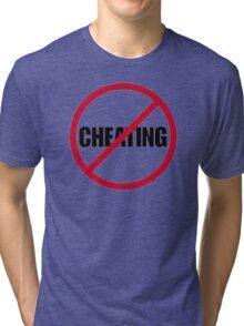 No Cheating Tri-blend T-Shirt