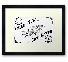 smile now, cry later Framed Print