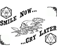 smile now, cry later Photographic Print