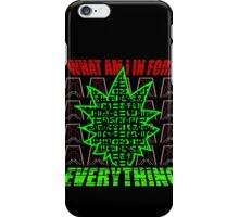 What are you in for? iPhone Case/Skin