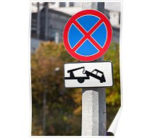 Tow away zone sign. Poster