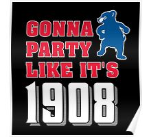 Chicago Cubs - Gonna Party like it's 1908 Poster