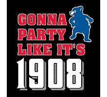 Chicago Cubs - Gonna Party like it's 1908 Photographic Print