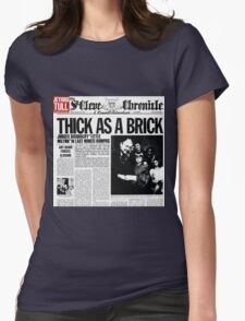 Thick As A Brick Womens Fitted T-Shirt