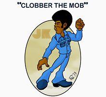 Clobber The Mob Unisex T-Shirt