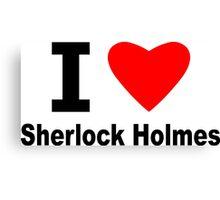 I Love Sherlock Holmes Canvas Print