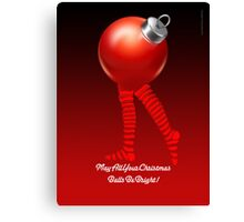 MAY ALL YOUR CHRISTMAS BALLS BE BRIGHT Canvas Print
