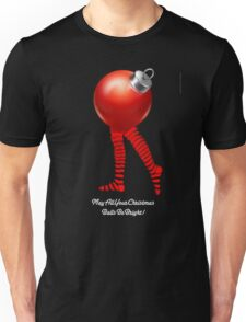 MAY ALL YOUR CHRISTMAS BALLS BE BRIGHT Unisex T-Shirt