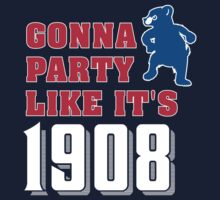 Chicago Cubs - Gonna Party like it's 1908 by humaniteeshirts