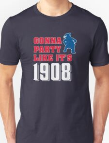 Chicago Cubs - Gonna Party like it's 1908 T-Shirt