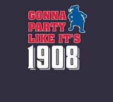 Chicago Cubs - Gonna Party like it's 1908 Unisex T-Shirt