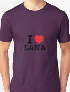 I Love LANA T-Shirt
