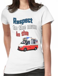 Respect to the man in the icecream van Womens Fitted T-Shirt
