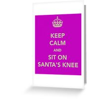 Keep Calm and Sit on Santa's Knee Greeting Card
