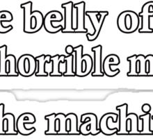 The horrible machine Sticker