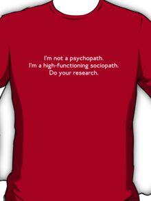 High-functioning Sociopath T-Shirt