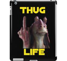 Jar Jar Thug Life iPad Case/Skin