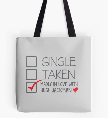 SINGLE TAKEN (Madly in love with Hugh Jackman) Tote Bag