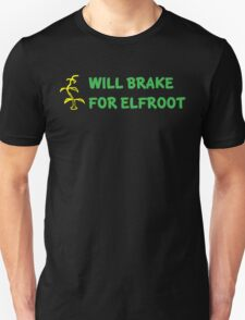 Will Brake For Elfroot T-Shirt