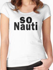 So Nauti  Women's Fitted Scoop T-Shirt