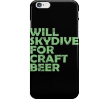 WILL SKYDIVE FOR CRAFT BEER iPhone Case/Skin