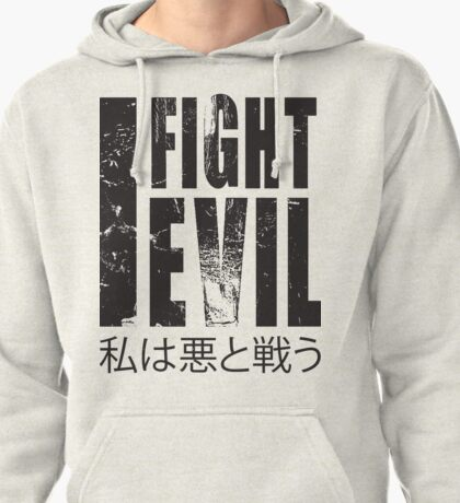 I Fight Evil Pullover Hoodie