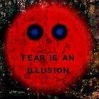 FEAR IS AN ILLUSION by Scott Mitchell