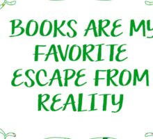 Books Are My Favorite Escape From Reality Sticker