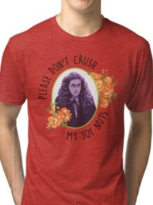 Please Don't Crush My Soy Nuts Tri-blend T-Shirt