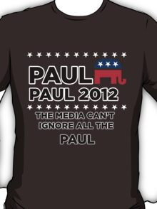 "Paul-Paul 2012 - ""The Media Can't Ignore All The Paul"" T-Shirt"