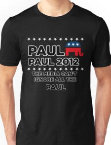 """Paul-Paul 2012 - """"The Media Can't Ignore All The Paul"""" Unisex T-Shirt"""
