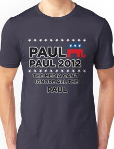"Paul-Paul 2012 - ""The Media Can't Ignore All The Paul"" Unisex T-Shirt"