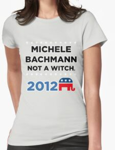 """Michele Bachmann 2012 - """"Not a Witch"""" Womens Fitted T-Shirt"""