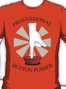 Professional Button Pusher T-Shirt