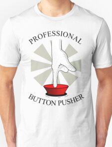 Professional Button Pusher Unisex T-Shirt