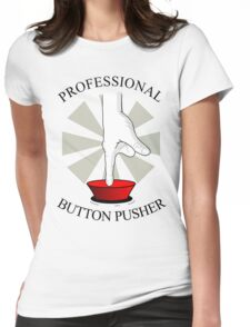 Professional Button Pusher Womens Fitted T-Shirt