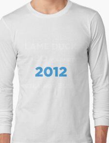 "Lame Duck - HBO Vulgarity 2012, ""Still not Bush"" Long Sleeve T-Shirt"