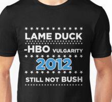 "Lame Duck - HBO Vulgarity 2012, ""Still not Bush"" Unisex T-Shirt"