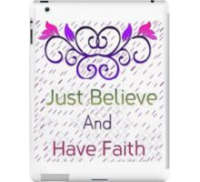 Faith and Believe iPad Case/Skin