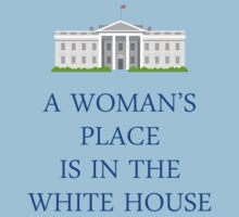 A Woman's Place is in the White House Kids Tee