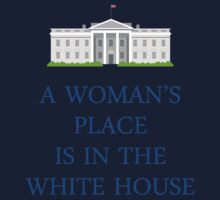 A Woman's Place is in the White House One Piece - Short Sleeve