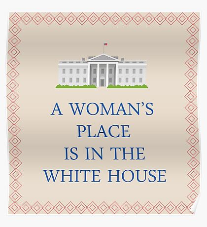 A Woman's Place is in the White House Poster