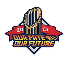 Chicago Cub - Our Fate, Our Future  Photographic Print