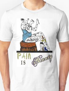 Pain is Beauty T-Shirt