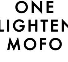 ONE ENLIGHTENED MOFO Sticker