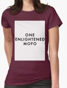 ONE ENLIGHTENED MOFO Womens Fitted T-Shirt
