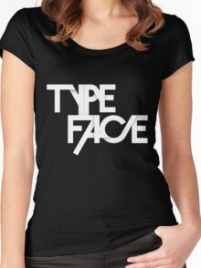 The Face Of Type Women's Fitted Scoop T-Shirt