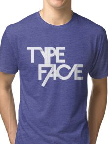 The Face Of Type Tri-blend T-Shirt
